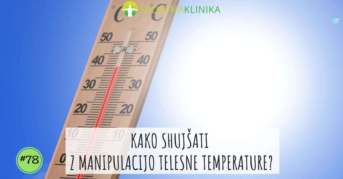 Kako shujšati z manipulacijo telesne temperature?